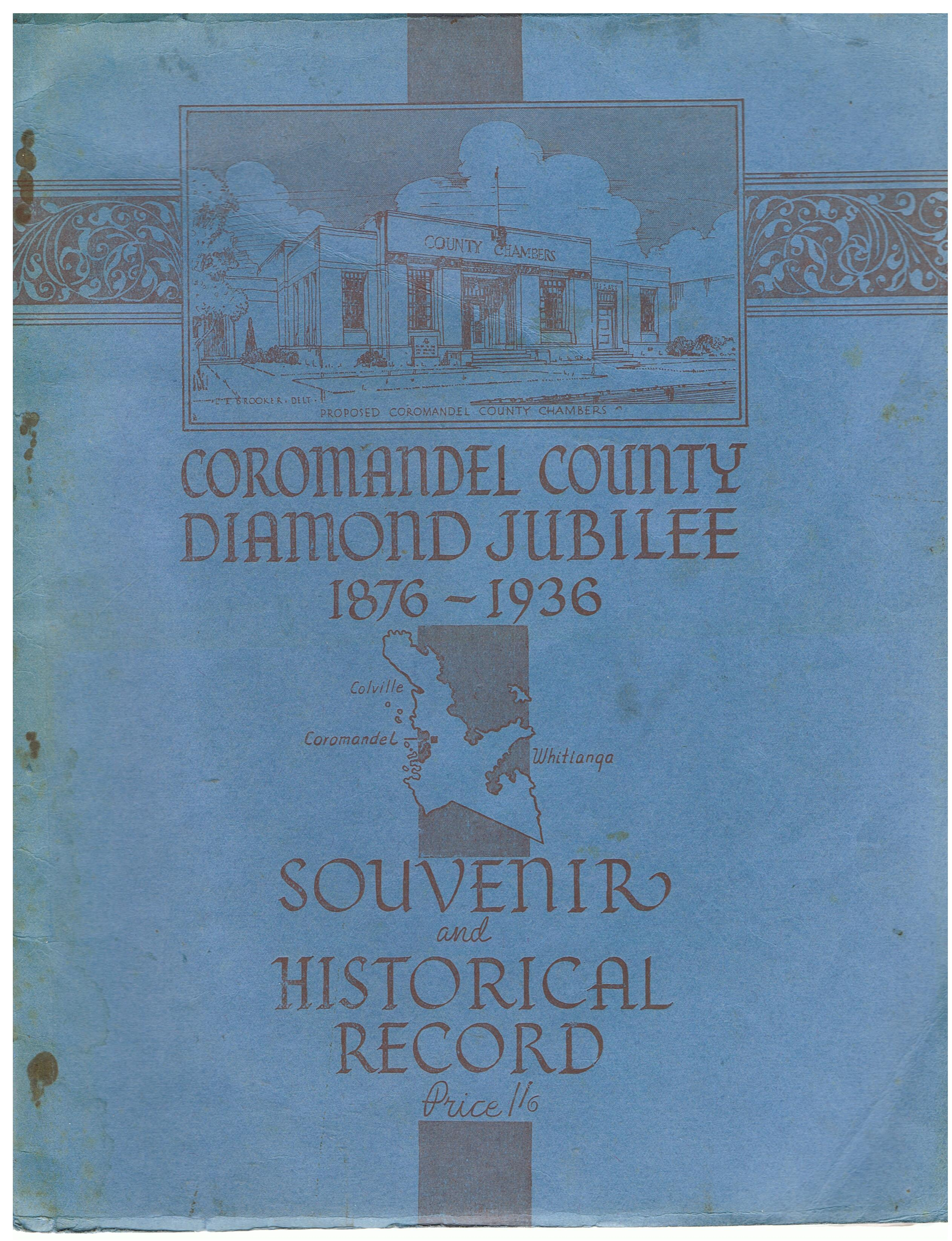 Image for Coromandel County Diamond Jubilee 1876 - 1936. Souvenir and Historical Record.