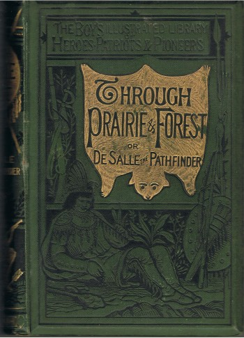 Image for Through Prairie and Forest; or, the Adventures of De La Salle, Discoverer of the Mississippi