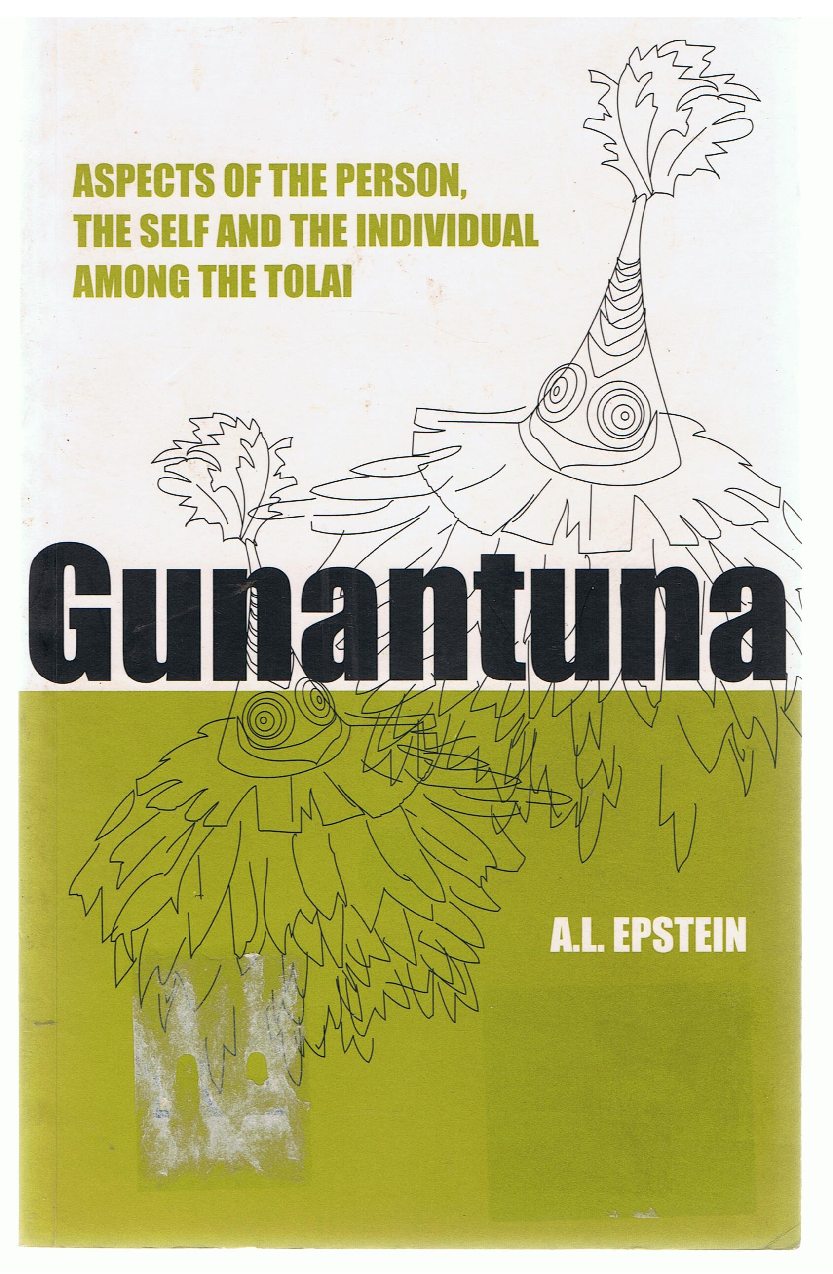 Image for Gunantuna: Aspects of the Person, the Self and the Individual Among the Tolai