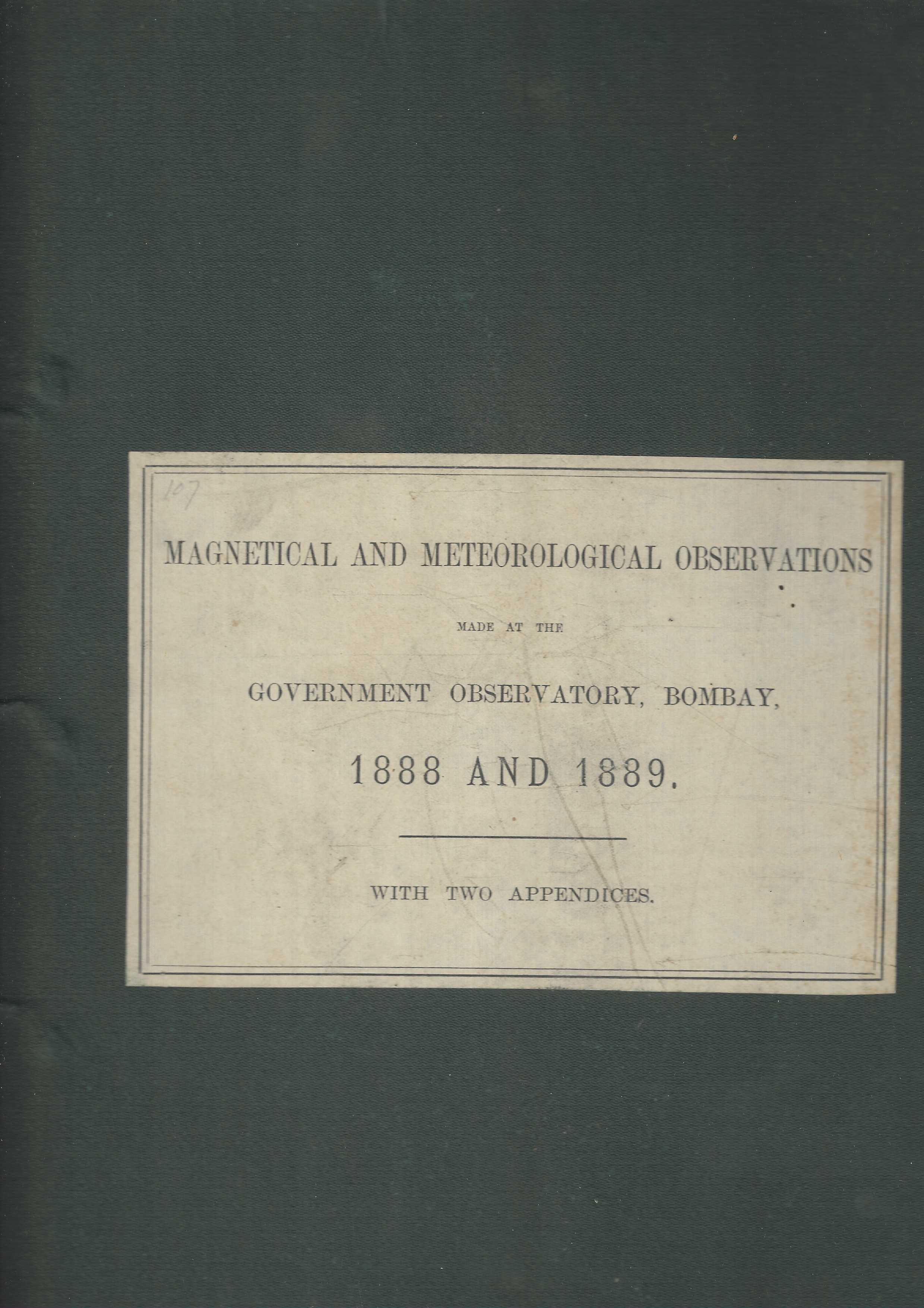 Image for Magnetical and Meteorological Observations made at the Government Observatory, Bombay, in the Years 1888 and 1889. Together with Appendices Containing Accounts of Magnetic Researches.