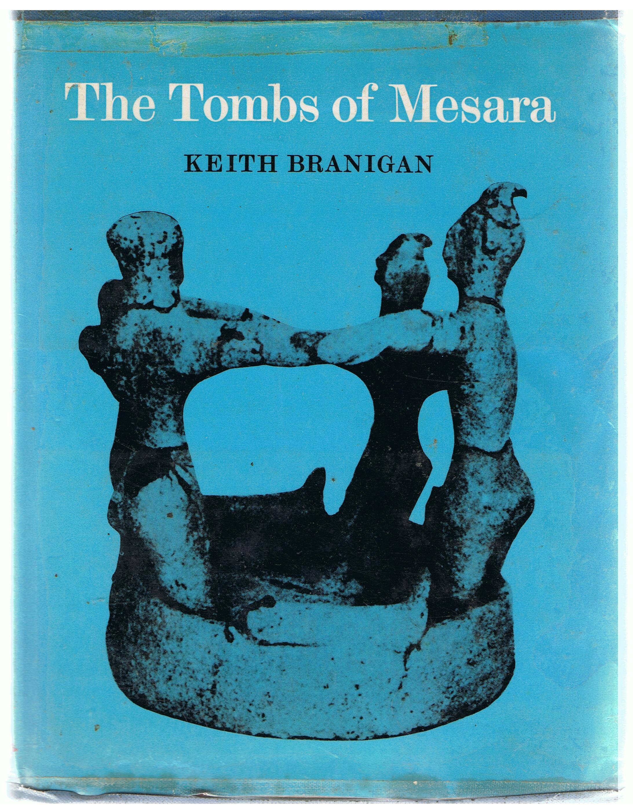 Image for The Tombs of Mesara: A Study of Funerary Architecture and Ritual in Southern Crete, 2800-1700 B.C.