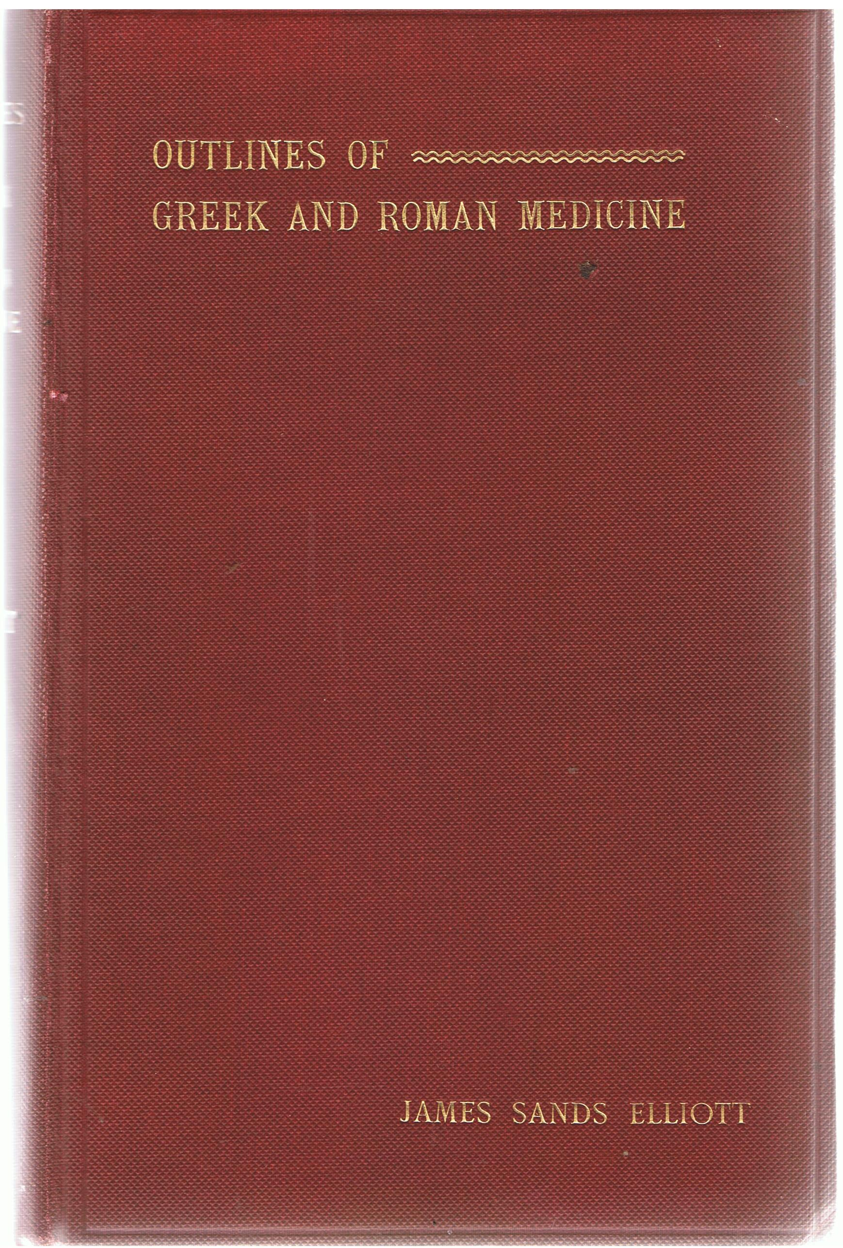 Image for Outlines of Greek and Roman Medicine.