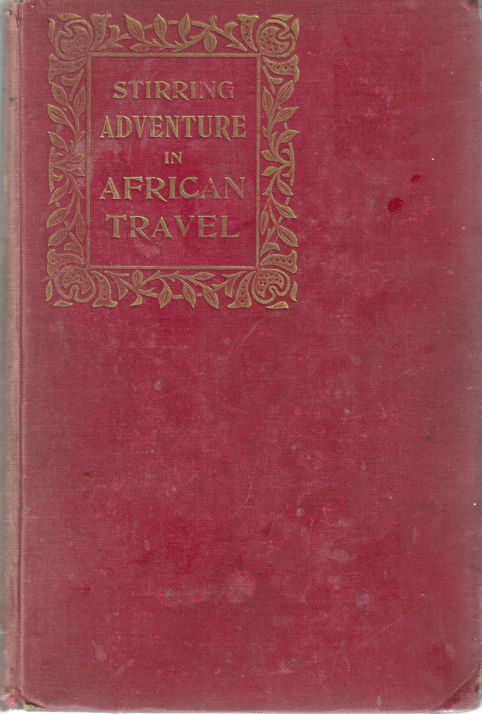 Image for Stirring Adventure in African Travel. Great explorers, hunting exploits, shipwreck, captivity, bombardment.