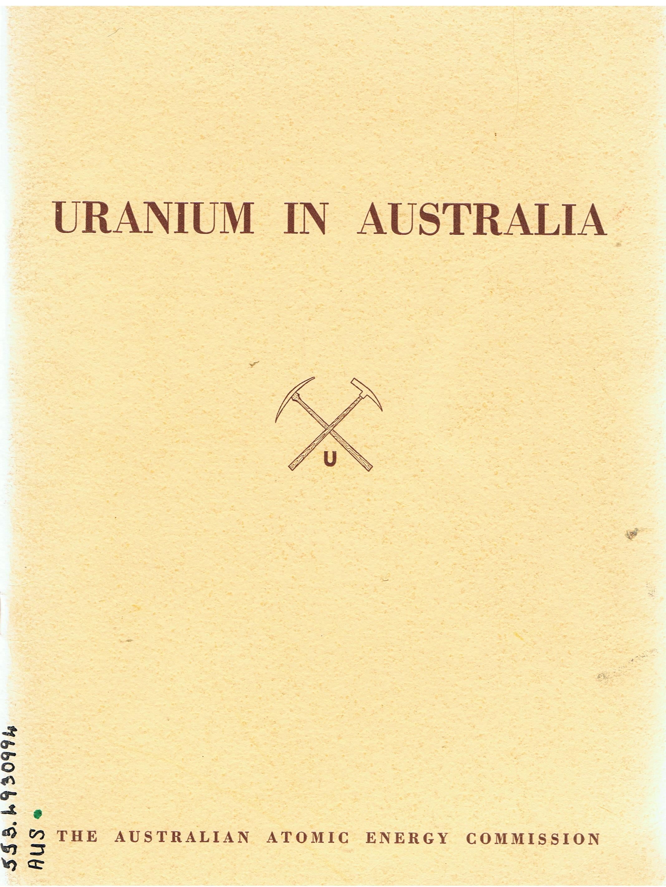 Image for Uranium in Australia. A Collection of Articles on the History and Development of the Uranium Mining Industry in Australia.