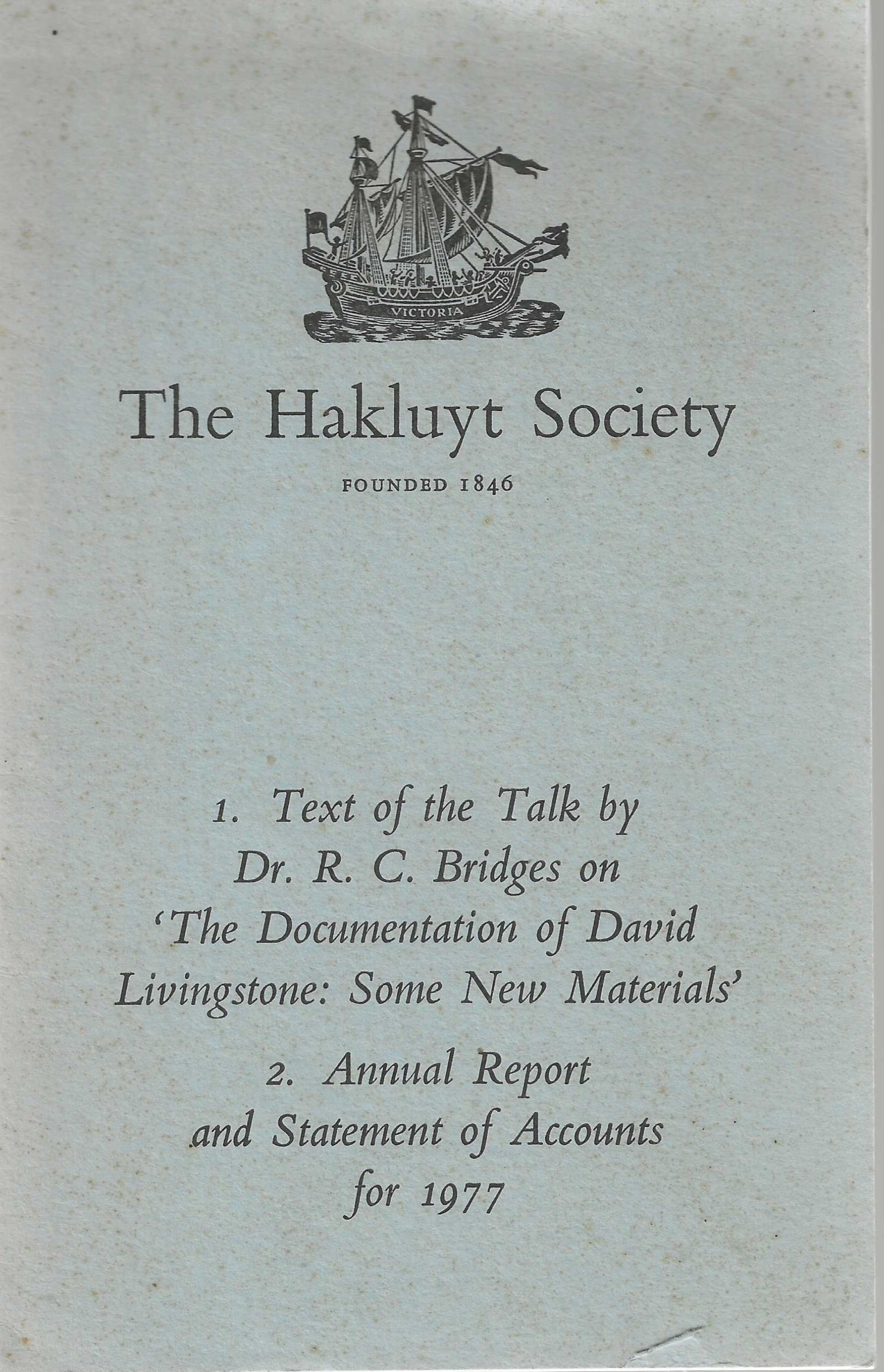 Image for Text of the Talk by Dr. R.C. Bridges 'The Documentation of David Livingstone: Some New Materials' (and) Annual Report and Statement of Accounts for 1977.